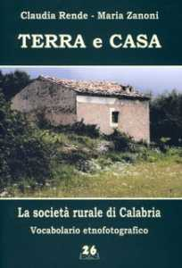 """terra_e_Casa_libro-204x300 Presentazione volume: """"Terra e Casa, Vocabolario Etnofotografico della civiltà rurale di Calabria"""""""