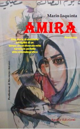 """Amira-copertina Fresco di stampe il romanzo di Mario Iaquinta, edito da Apollo Edizioni: """"Amira"""""""